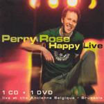 Perry Rose, Happy Live CD